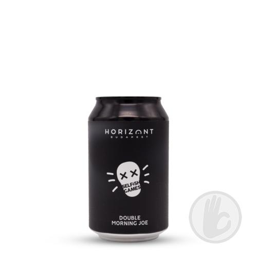 Double Morning Joe (Selfish Games) | Horizont (HU) | 0,33L - 9%